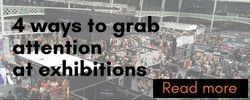 Grab Attention Exhibitions Tips