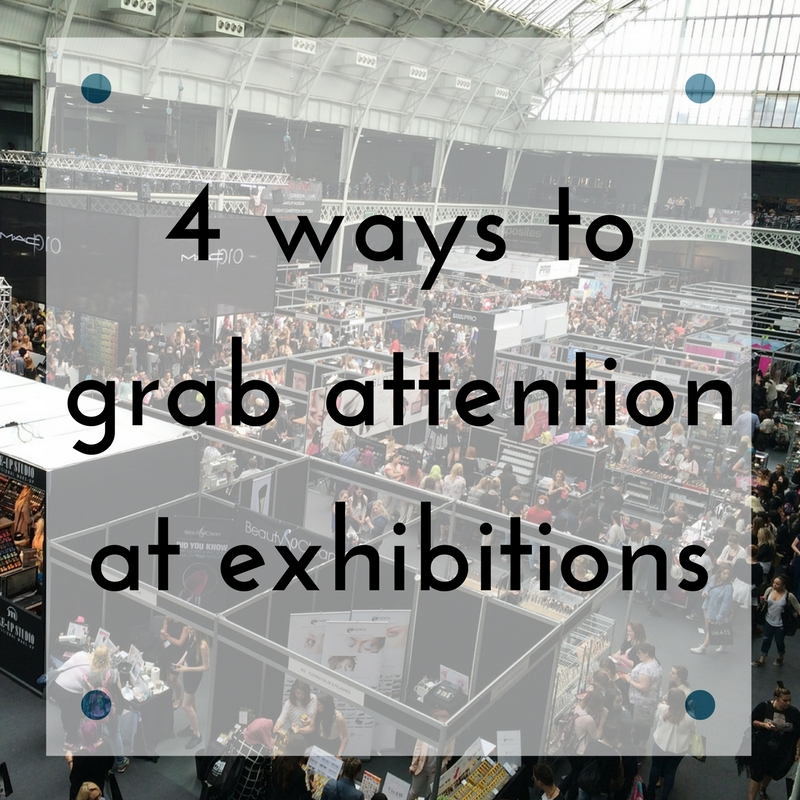 4 ways to grab attention at an exhibition