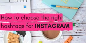 How to choose the right hashtags for Instagram