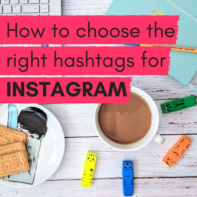 How to choose the right hashtags for Instagram - Read more