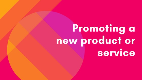 12 ways to promote your new product or service