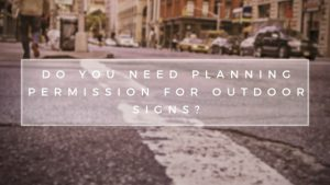 Do you need planning permission for outdoor pavement signs?